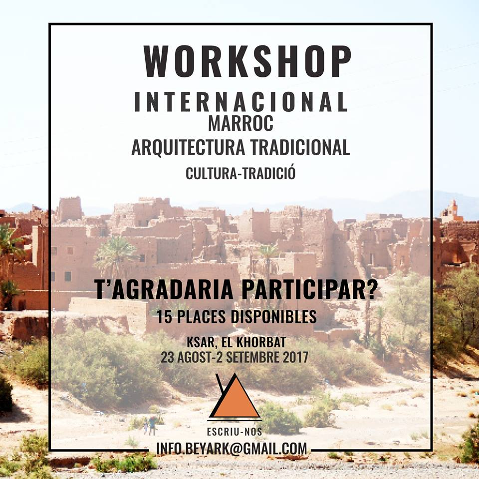 Workshop Internacional Marroc Arquitectura Tradicional , Ksar, El Khorbat. MediTERRE, the network of Mediterranean professionals of raw earth construction.